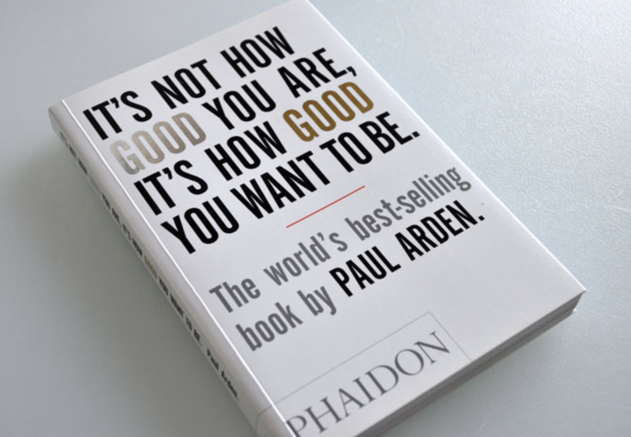 Its How Good You Want to Be The worlds best selling book Its Not How Good You Are